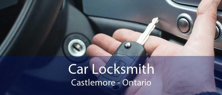 Car Locksmith Castlemore - Ontario