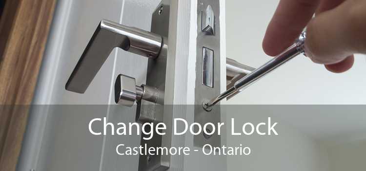 Change Door Lock Castlemore - Ontario