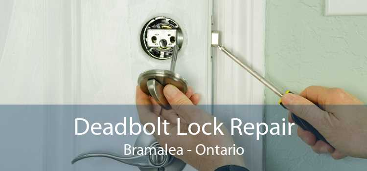 Deadbolt Lock Repair Bramalea - Ontario