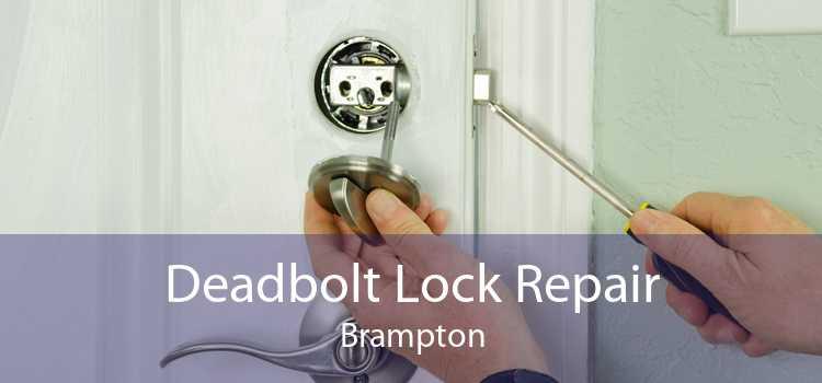 Deadbolt Lock Repair Brampton
