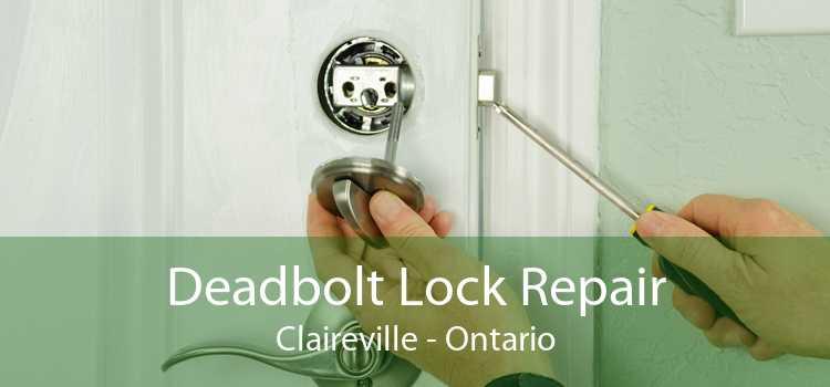 Deadbolt Lock Repair Claireville - Ontario