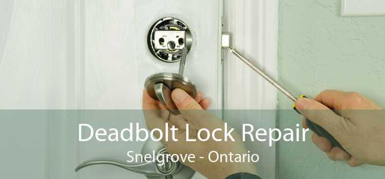 Deadbolt Lock Repair Snelgrove - Ontario