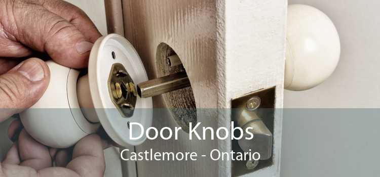 Door Knobs Castlemore - Ontario