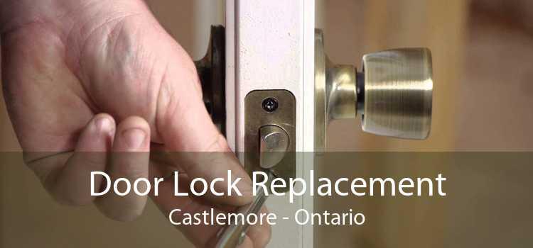 Door Lock Replacement Castlemore - Ontario