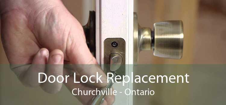 Door Lock Replacement Churchville - Ontario