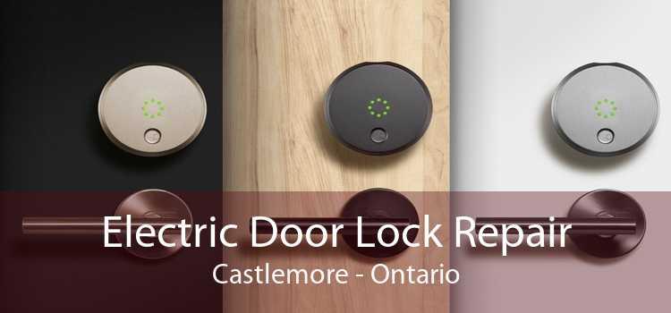 Electric Door Lock Repair Castlemore - Ontario