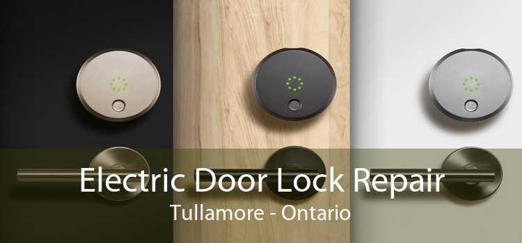 Electric Door Lock Repair Tullamore - Ontario
