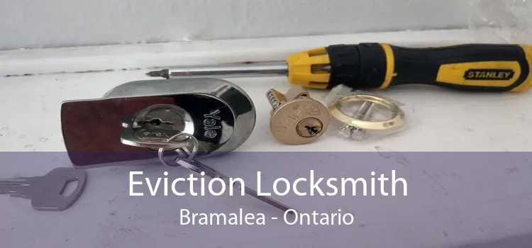 Eviction Locksmith Bramalea - Ontario