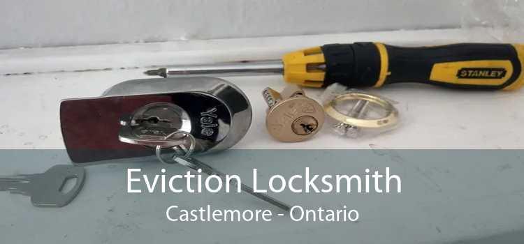 Eviction Locksmith Castlemore - Ontario