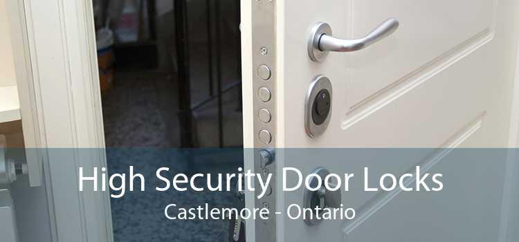 High Security Door Locks Castlemore - Ontario