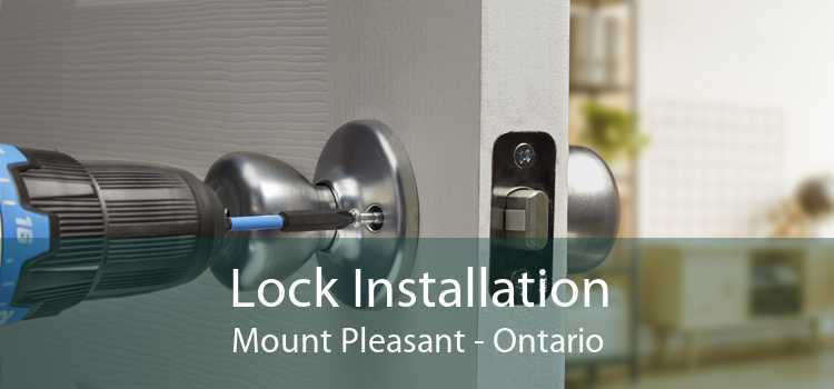 Lock Installation Mount Pleasant - Ontario