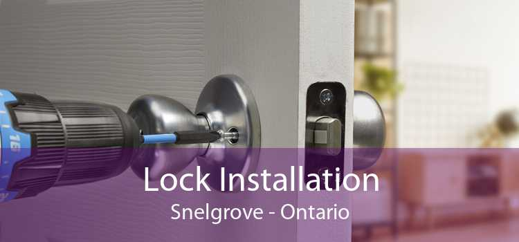 Lock Installation Snelgrove - Ontario