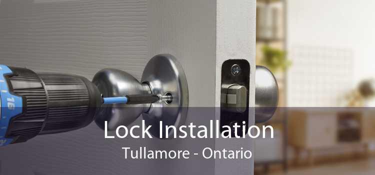 Lock Installation Tullamore - Ontario