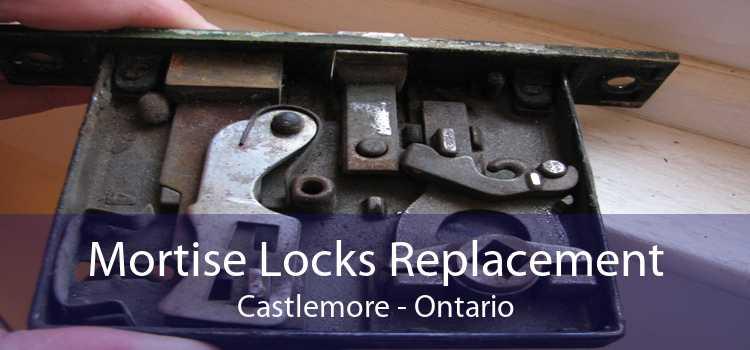 Mortise Locks Replacement Castlemore - Ontario