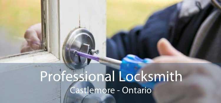 Professional Locksmith Castlemore - Ontario