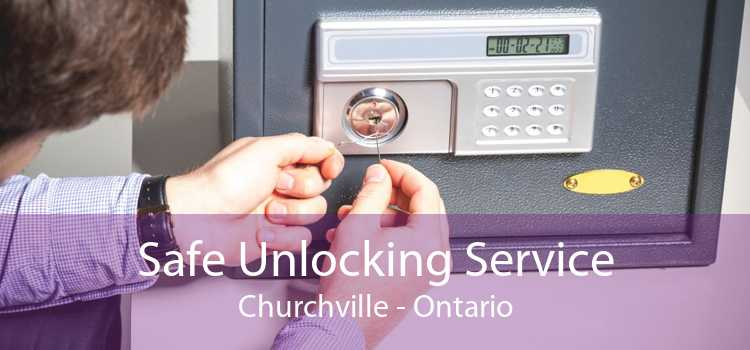 Safe Unlocking Service Churchville - Ontario
